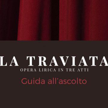 Guida all'Ascolto de La Traviata di Giuseppe Verdi